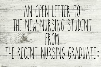 AN OPEN LETTER TO THE NEW NURSING STUDENT