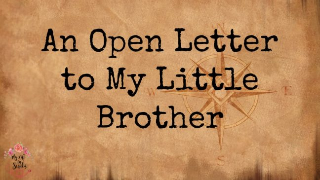 An Open Letter to My Little Brother